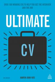 ULTIMATE CV : OVER 100 WINNING CVS TO HELP YOU GET THE INTERVIEW AND THE JOB