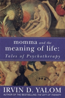 MOMMA AND THE MEANING OF LIFE : TALES OF PSYCHO-THERAPY