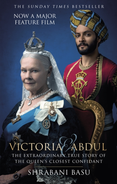 VICTORIA & ABDUL : THE TRUE STORY OF THE QUEEN'S CLOSEST CONFIDANT