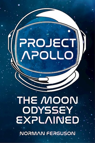 PROJECT APOLLO : THE MOON ODYSSEY EXPLAINED