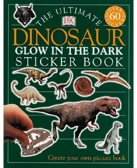 ULTIMATE DINOSAUR GLOW IN THE DARK STICKER BOOK