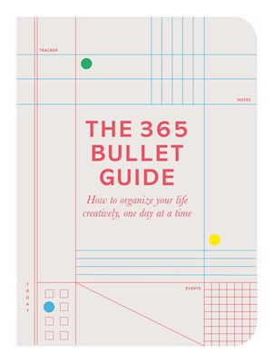 THE 365 BULLET GUIDE : HOW TO ORGANIZE YOUR LIFE CREATIVELY, ONE DAY AT A TIME