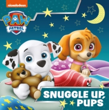 PAW PATROL PICTURE BOOK - SNUGGLE UP PUPS