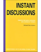 INSTANT DISCUSSIONS: PHOTOCOPIABLE LESSONS ON COMMON TOPICS