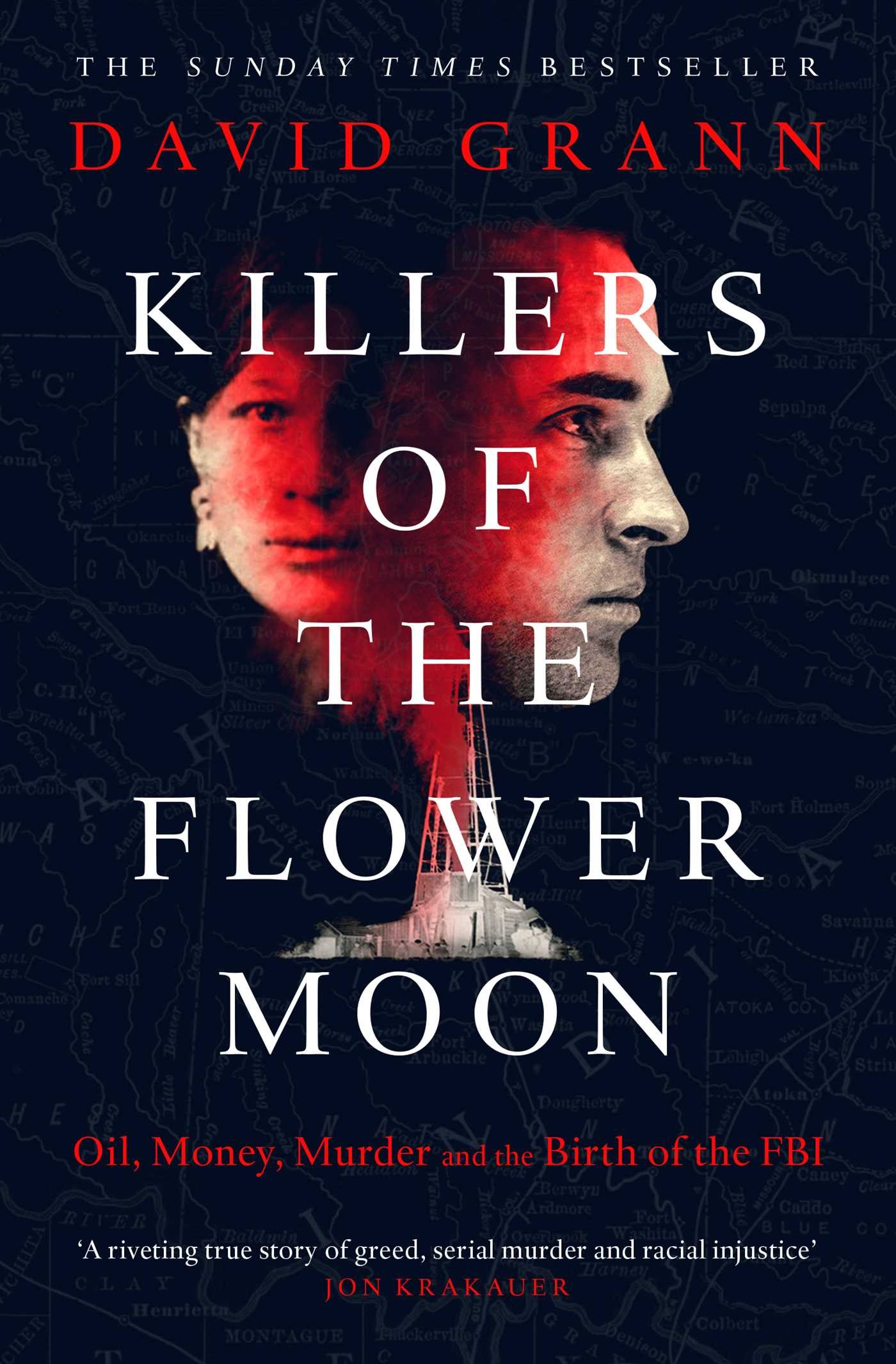 KILLERS OF THE FLOWER MOON : OIL, MONEY, MURDER AND THE BIRTH OF THE FBI, OIL, MONEY, MURDER AND THE BIRTH OF THE FBI