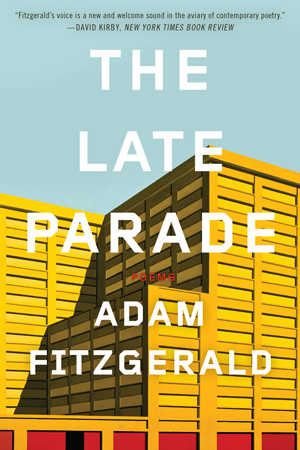THE LATE PARADE : POEMS