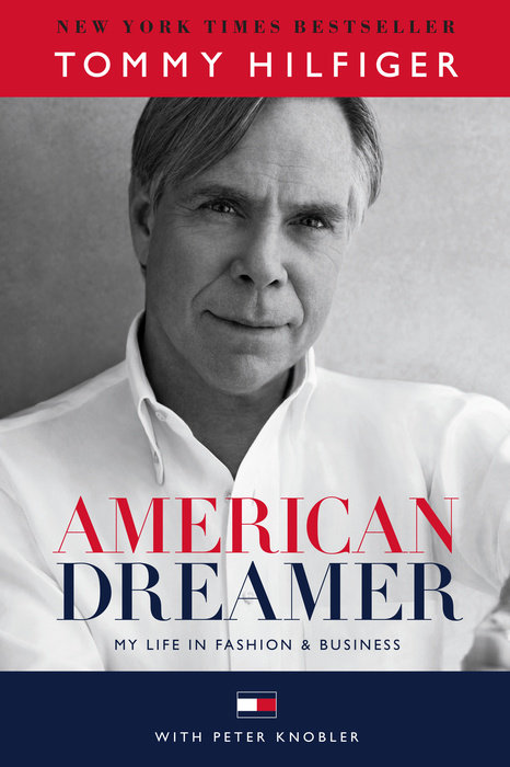AMERICAN DREAMER: MY LIFE IN FASHION AND BUSINESS