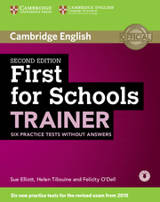 FIRST FOR SCHOOLS TRAINER 2ND EDITION SIX PRACTICE TESTS WITHOUT ANSWERS WITH AUDIO