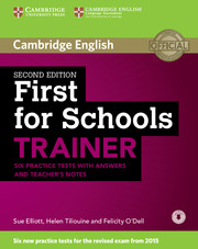 FIRST FOR SCHOOLS TRAINER 2ND EDITION SIX PRACTICE TESTS WITH ANSWERS WITH AUDIO