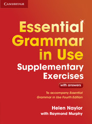 ESSENTIAL GRAMMAR IN USE FOURTH EDITION SUPPLEMENTARY EXERCISES
