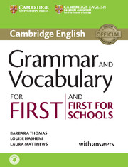 GRAMMAR AND VOCABULARY FOR FIRST AND FIRST FOR SCHOOLS WITH ANSWERS AND AUDIO