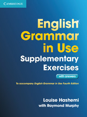 ENGLISH GRAMMAR IN USE SUPPLEMENTARY EXERCISES WITH ANSWERS THIRD EDITION