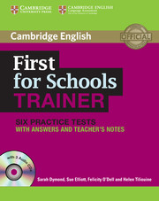 FIRST FOR SCHOOL TRAINER WITH ANSWERS AND AUDIO CDS