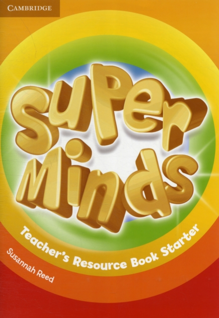 SUPER MINDS STARTER TEACHER'S RESOURCE BOOK