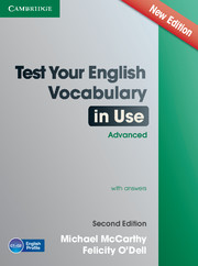 TEST YOUR ENGLISH VOCABULARY IN USE ADVANCED SECOND EDITION WITH ANSWERS