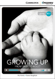 C.D.E.I.R. HIGH BEGINNING - GROWING UP: FROM BABY TO ADULT (BOOK WITH ONLINE ACCESS)