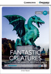C.D.E.I.R. BEGINNING - FANTASTIC CREATURES: MONSTERS, MERMAIDS, AND WILD MEN (BOOK WITH ONLINE ACCES
