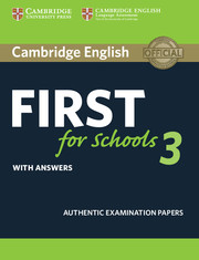 CAMBRIDGE ENGLISH FIRST FOR SCHOOLS 3 STUDENT'S BOOK WITH ANSWERS