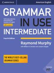 GRAMMAR IN USE INTERMEDIATE FOURTH EDITION STUDENT?S BOOK WITH ANSWERS