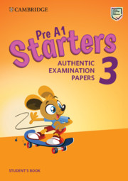 CAMBRIDGE ENGLISH YOUNG LEARNERS 3 FOR REVISED EXAM STARTERS STUDENT'S BOOK
