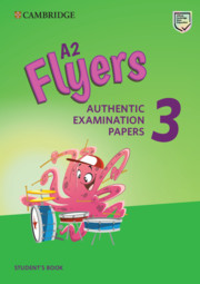 CAMBRIDGE ENGLISH YOUNG LEARNERS 3 FOR REVISED EXAM FLYERS  STUDENT'S BOOK