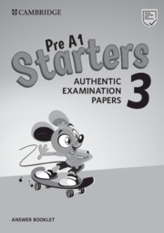 CAMBRIDGE ENGLISH YOUNG LEARNERS 3 FOR REVISED EXAM STARTERS ANSWER BOOKLET