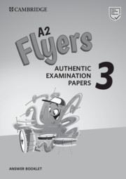 CAMBRIDGE ENGLISH YOUNG LEARNERS 3 FOR REVISED EXAM FLYERS  ANSWER BOOKLET