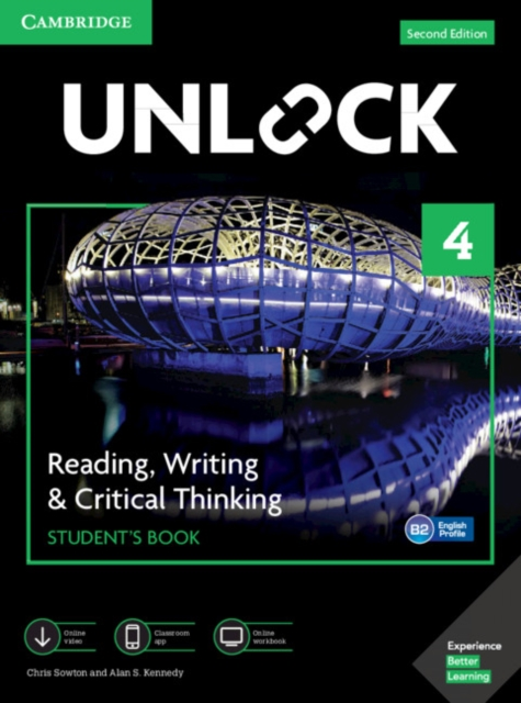 UNLOCK SECOND EDITION READING, WRITING & CRITICAL THINKING 4 STUDENT?S BOOK, MOBILE APP AND ONLINE W