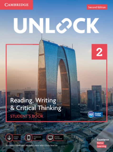 UNLOCK SECOND EDITION READING, WRITING & CRITICAL THINKING 2 STUDENT?S BOOK, MOBILE APP AND ONLINE W