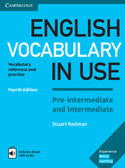 ENGLISH VOCABULARY IN USE PRE-INTERMEDIATE AND INTERMEDIATE 4TH EDITION WITH ANSWERS AND ENHANCED