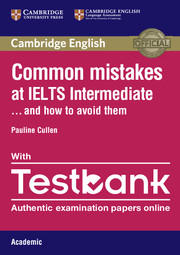 COMMON MISTAKES AT IELTS INTERMEDIATE PAPERBACK WITH IELTS ACADEMIC TESTBANK : AND HOW TO AVOID THEM