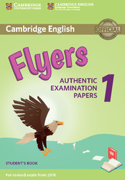 CAMBRIDGE ENGLISH YOUNG LEARNERS 1 FOR REVISED EXAM FROM 2018 FLYERS STUDENT'S BOOK