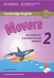 CAMBRIDGE ENGLISH YOUNG LEARNERS 2 FOR REVISED EXAM FROM 2018 - MOVERS STUDENT'S BOOK