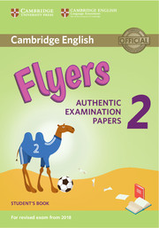 CAMBRIDGE ENGLISH YOUNG LEARNERS 2 FOR REVISED EXAM FROM 2018 - FLYERS STUDENT'S BOOK