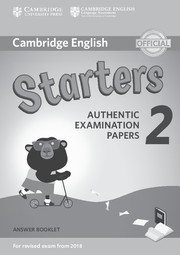 CAMBRIDGE ENGLISH YOUNG LEARNERS 2 FOR REVISED EXAM FROM 2018 - STARTERS ANSWER BOOKLET