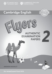 CAMBRIDGE ENGLISH YOUNG LEARNERS 2 FOR REVISED EXAM FROM 2018 - FLYERS ANSWER BOOKLET