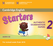 CAMBRIDGE ENGLISH YOUNG LEARNERS 2 FOR REVISED EXAM FROM 2018 - STARTERS AUDIO CDS (2)