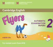 CAMBRIDGE ENGLISH YOUNG LEARNERS 2 FOR REVISED EXAM FROM 2018 - FLYERS AUDIO CD