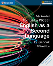 CAMBRIDGE IGCSE? ENGLISH AS A SECOND LANGUAGE 5TH EDITION COURSEBOOK