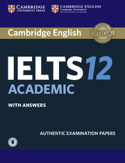 CAMBRIDGE IELTS 12 ACADEMIC STUDENT'S BOOK WITH ANSWERS WITH AUDIO