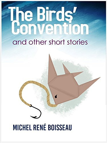 THE BIRDS' CONVENTION AND OTHER SHORT STORIES