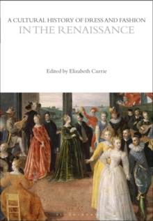 A CULTURAL HISTORY OF DRESS AND FASHION IN THE RENAISSANCE