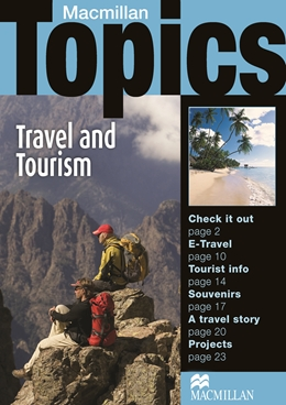 MACMILLAN TOPICS INTERMEDIATE - TRAVEL AND TOURISM