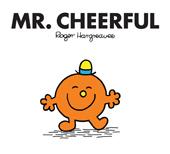 MR CHEERFUL