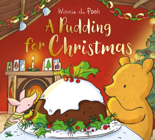 WINNIE THE POOH: A PUDDING FOR CHRISTMAS