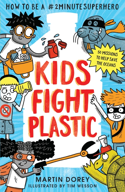 KIDS FIGHT PLASTIC : HOW TO BE A #2MINUTESUPERHERO
