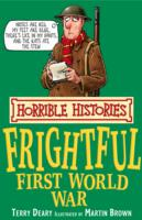FRIGHTFUL FIRST WORLD WAR, THE