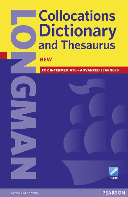 LONGMAN COLLOCATIONS DICTIONARY & THESAURUS PAPER WITH ONLINE