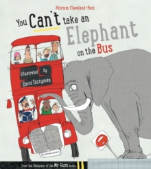 YOU CAN'T TALE AN ELEPHANT ON THE BUS