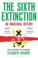 THE SIXTH ECTINCTION AN UNNATURAL HISTORY
